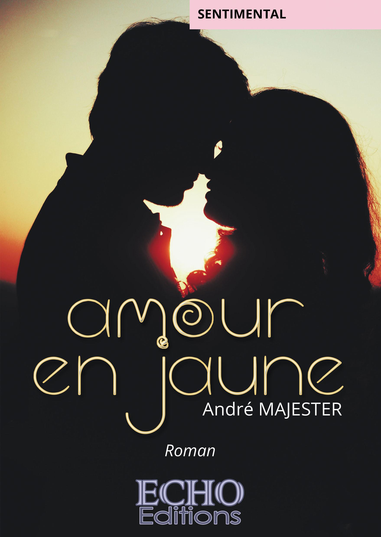 Amour en jaune  - André Majester