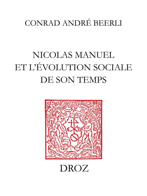 Le peintre poete : nicolas manuel et l'evolution sociale de son temps