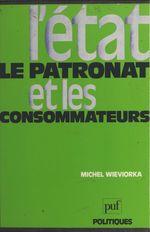 Vente Livre Numérique : L'État, le patronat et les consommateurs  - Michel WIEVIORKA