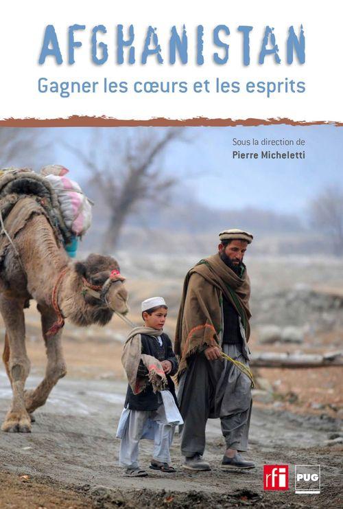Afghanistan ; gagner les coeurs et les esprits