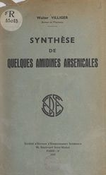 Synthèse de quelques amidines arsenicales  - Walter Villiger