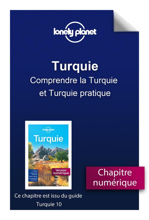 Turquie 10 - Comprendre la Turquie et Turquie pratique