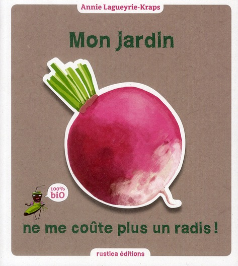Mon Jardin Ne Me Coute Plus Un Radis !
