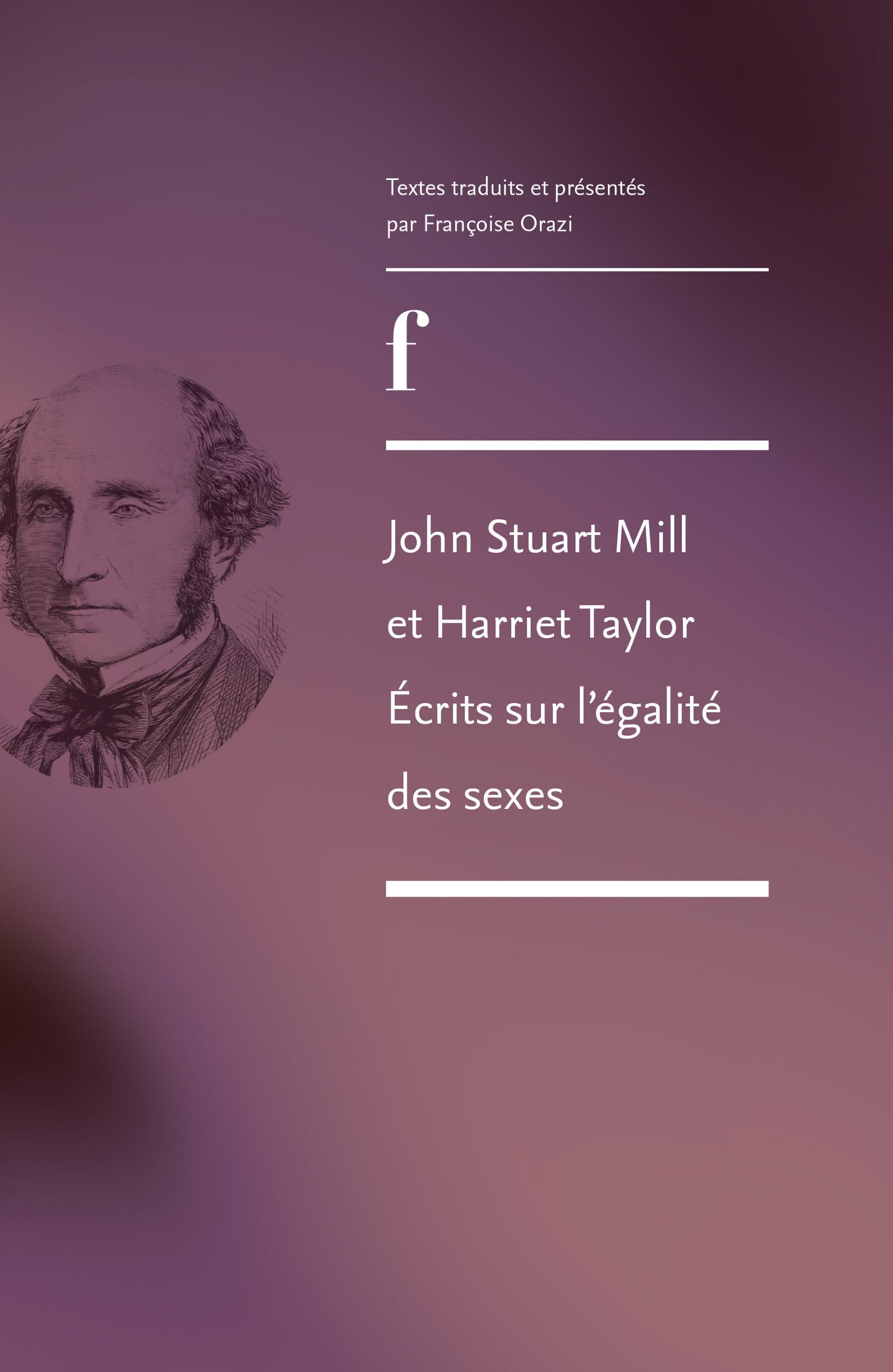 John Stuart Mill et Harriet Taylor ; écrits sur l'égalité des sexes