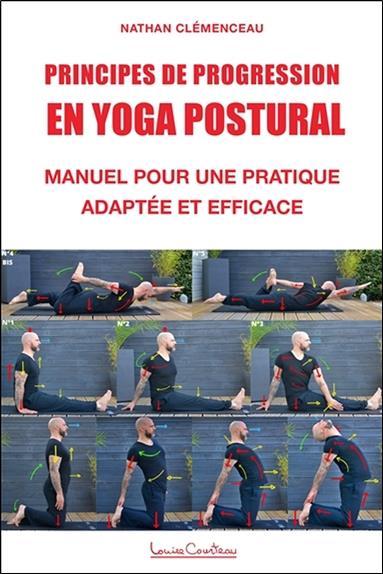 Principes de progression en yoga postural ; manuel pour une pratique adaptée et efficace