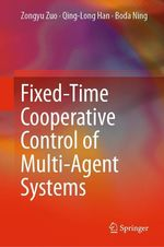Fixed-Time Cooperative Control of Multi-Agent Systems  - Zongyu Zuo - Qing-Long Han - Boda Ning