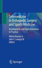 Telemedicine in Orthopedic Surgery and Sports Medicine  - Alfred Atanda Jr. - John F. Lovejoy Iii