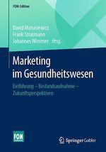 Marketing im Gesundheitswesen  - Johannes Wimmer - David Matusiewicz - Frank Stratmann