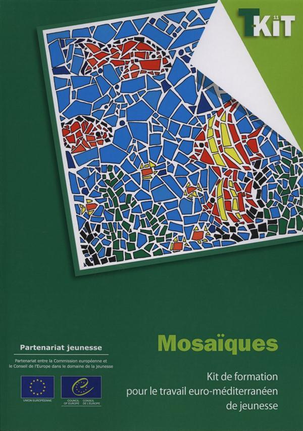 Mosaïques ; kit de formation pour el travail euro-méditerranéen de jeunesse