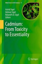 Cadmium: From Toxicity to Essentiality  - Roland Ko Sigel - Astrid Sigel - Helmut Sigel