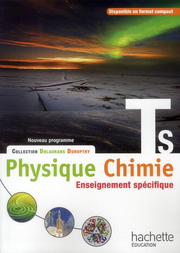 Physique-Chimie ; Terminale S ; Enseignement Specifique ; Livre De L'Eleve (Edition 2012)