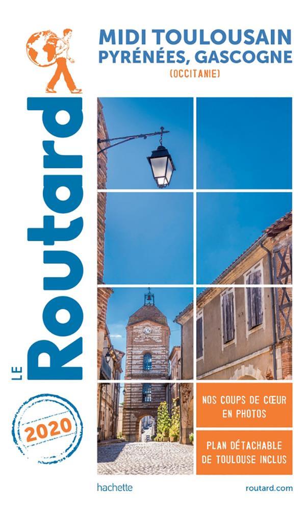 Guide du Routard ; Midi toulousain, Pyrénées, Gascogne (Occitanie) (édition 2020)