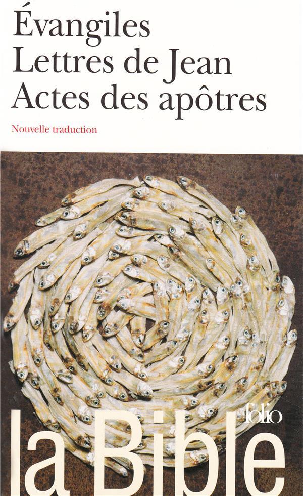 LA BIBLE : EVANGILES - LETTRES DE JEAN - ACTES DES APOTRES