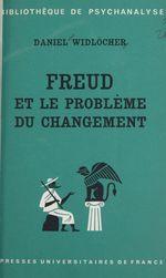 Vente EBooks : Freud et le problème du changement  - Daniel WIDLOCHER