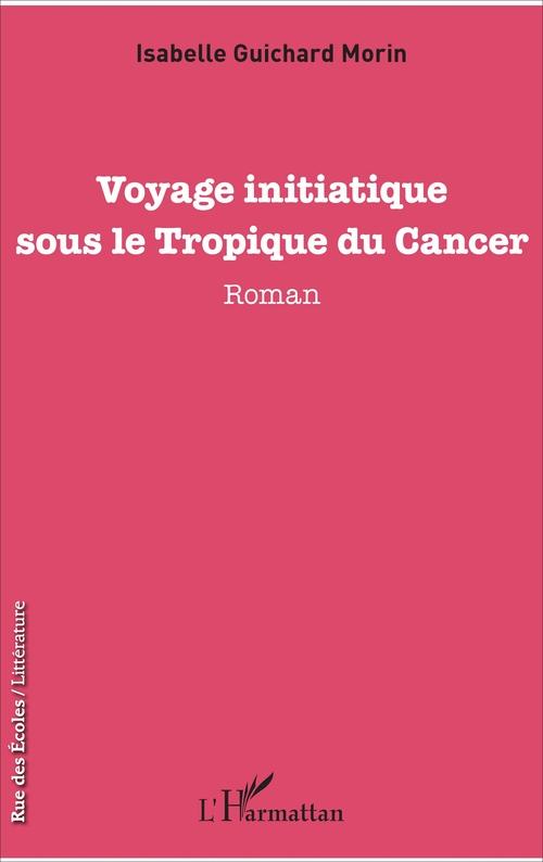 Voyage initiatique sous le Tropique du Cancer