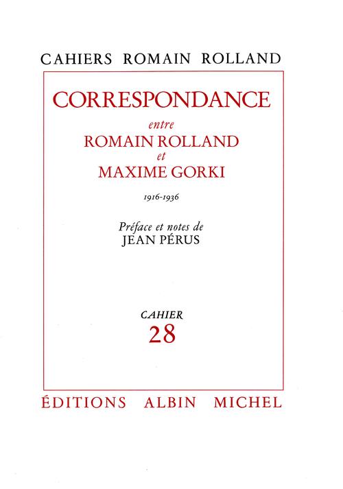 Cahiers Roman Rolland t.28 ; correspondance entre Roman Rolland et Maxime Gorki