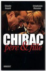 Chirac père & fille  - Claude Angeli - Stephanie Mesnier - Claude Angeli