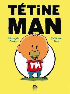Tétine Man t.1 à t.3