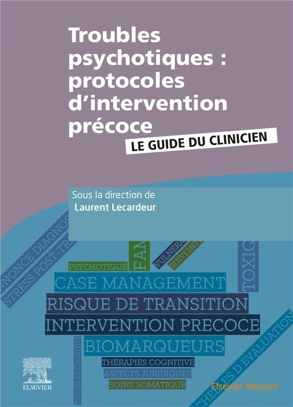 Troubles psychotiques : protocoles d'intervention précoce ; le guide du clinicien