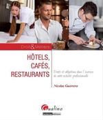 Vente Livre Numérique : Hôtels, cafés, restaurants - Droits et obligations dans l'exercice de votre activité professionnelle  - Nicolas GUERRERO