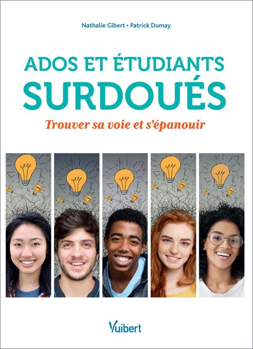 Ados et étudiants surdoués ; trouver sa voie et s'épanouir