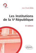 Vente Livre Numérique : Les institutions de la Ve République - 6e édition  - Jean-Claude Zarka