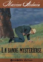 La bande mystérieuse  - Maxime Audouin