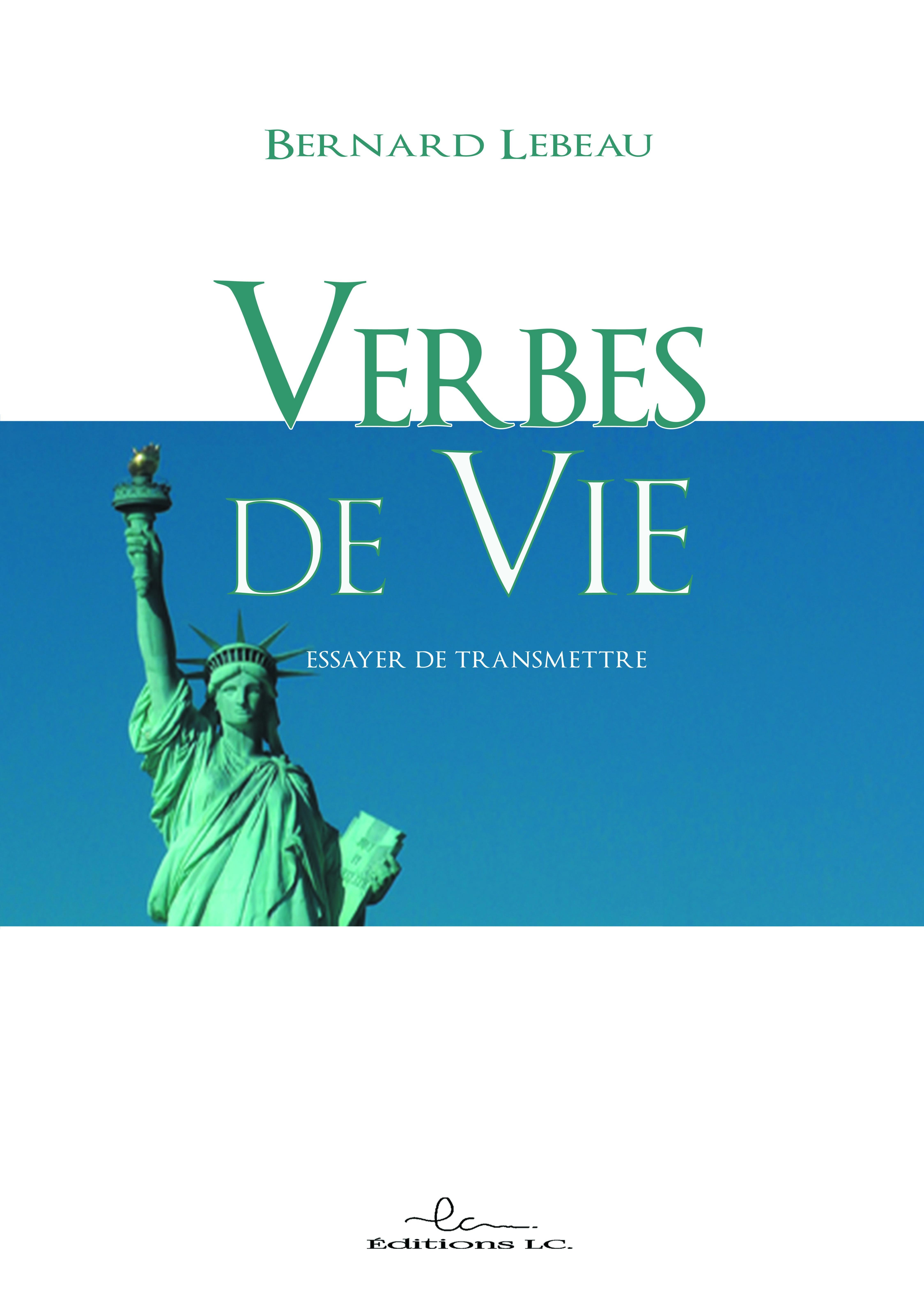 Verbes De Vie Bernard Lebeau Editions Lc Ebook Pdf Librairies Autrement