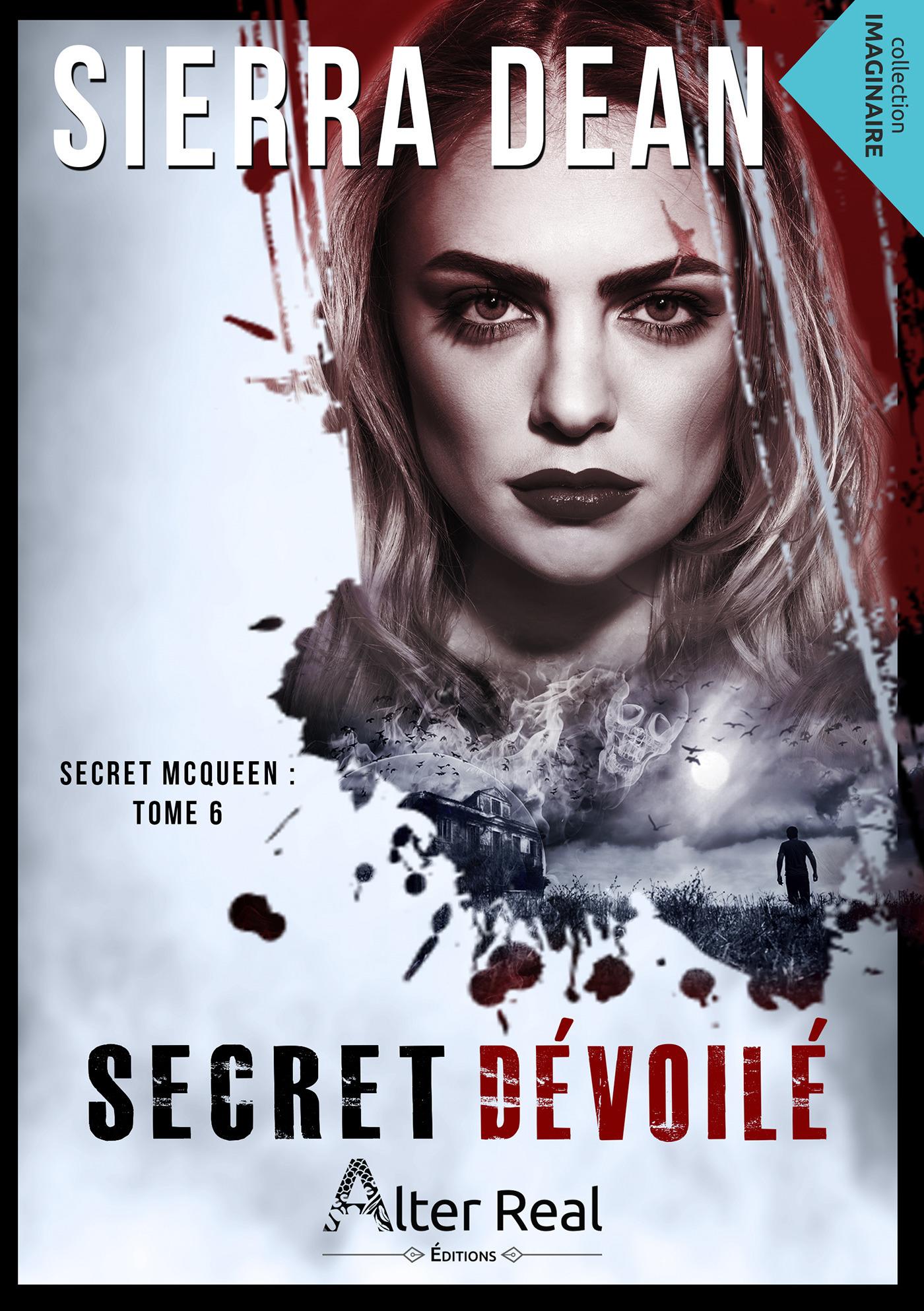 Secret  Mcqueen t.6 ; secret dévoilé  - Sierra Dean