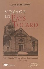 Voyage en pays tocard : Voillecomte, un village haut-marnais (1930-1940)  - Lucette Thieblemont