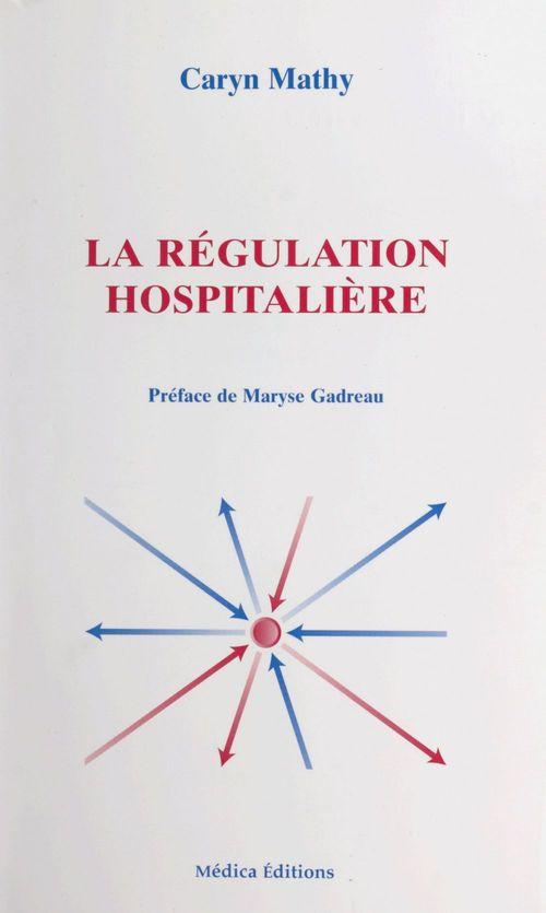 La regulation hospitaliere