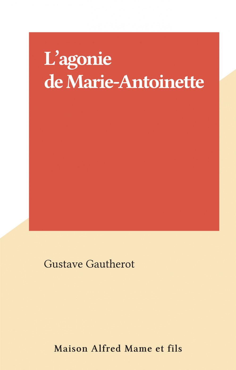 L'agonie de Marie-Antoinette