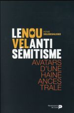Le nouvel antisémitisme ; avatars d'une haine ancestrale.