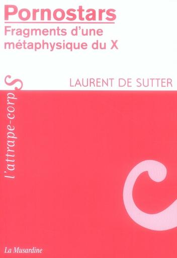 Pornostars ; fragments d'une métaphysique du x