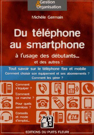 Du téléphone au smartphone à l'usage des débutants... et des autres !