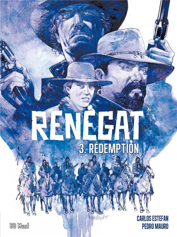Renégat t.3 ; rédemption