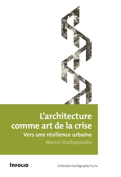 L'architecture comme art de la crise ; vers une résilience urbaine