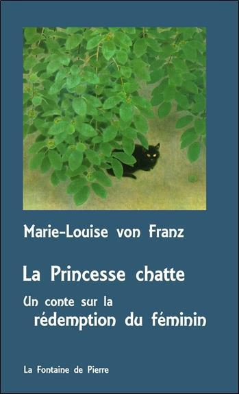 la princesse chatte ; un conte sur la rédemption du féminin