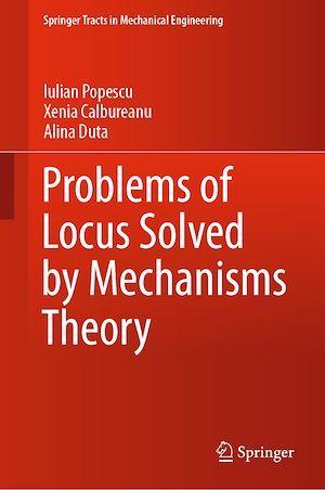 Problems of Locus Solved by Mechanisms Theory  - Iulian Popescu  - Xenia Calbureanu  - Alina Duta
