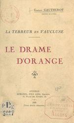 Le drame d'Orange. La Terreur en Vaucluse