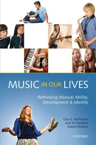 Music in Our Lives: Rethinking Musical Ability, Development and Identi