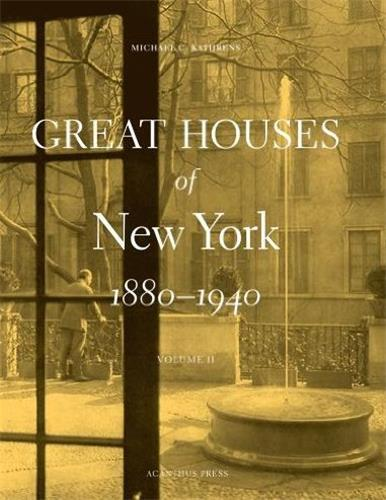 Great houses of new york 1880-1940 vol. 2