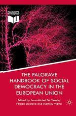 Vente Livre Numérique : The Palgrave Handbook of Social Democracy in the European Union  - Jean-Michel De Waele - M. Vieira - F. Escalona