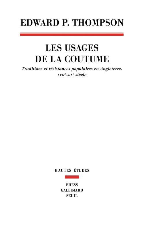 les usages de la coutume ; traditions et résistances populaires en Angleterre, XVIIe-XIXe siècles