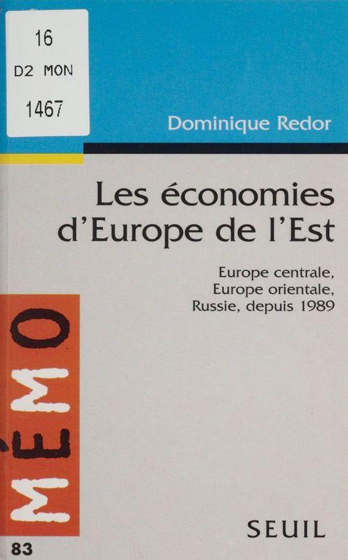 Economies d'europe de l'est. europe centrale, europe orientale, russie depuis 1989 (les)
