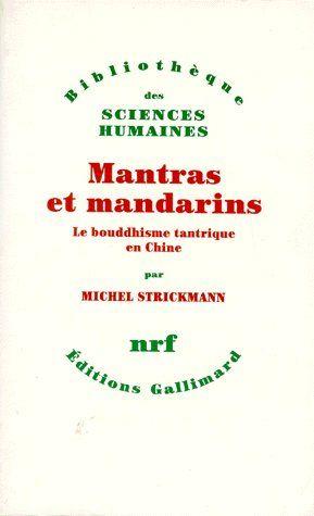Mantras et mandarins ; le bouddhisme tantrique en Chine