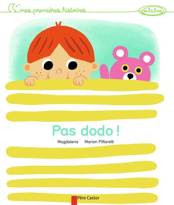 Pas dodo!  mes premieres histoires de 2 à 3 ans