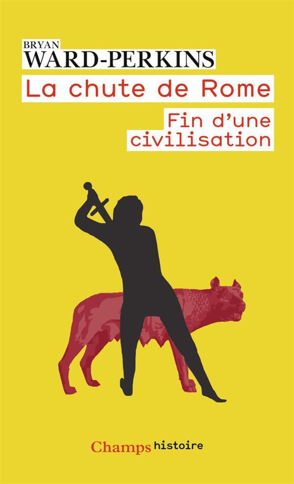 La chute de Rome ; fin d'une civilisation
