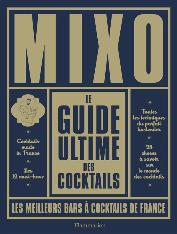 Le guide ultime des cocktails ; les meilleurs bars à cocktails de France