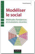 Modéliser le social ; méthodes fondatrices et évolutions récentes